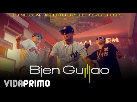 0 5 - DJ Nelson Ft. Alberto Stylee y Elvis Crespo – Bien Guillao