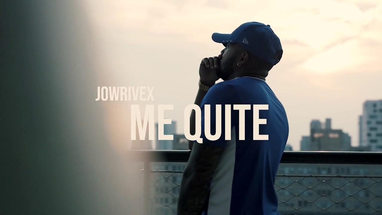 7seh1uwupcu - Jowrivex – Me Quite (prod.by Azziz)