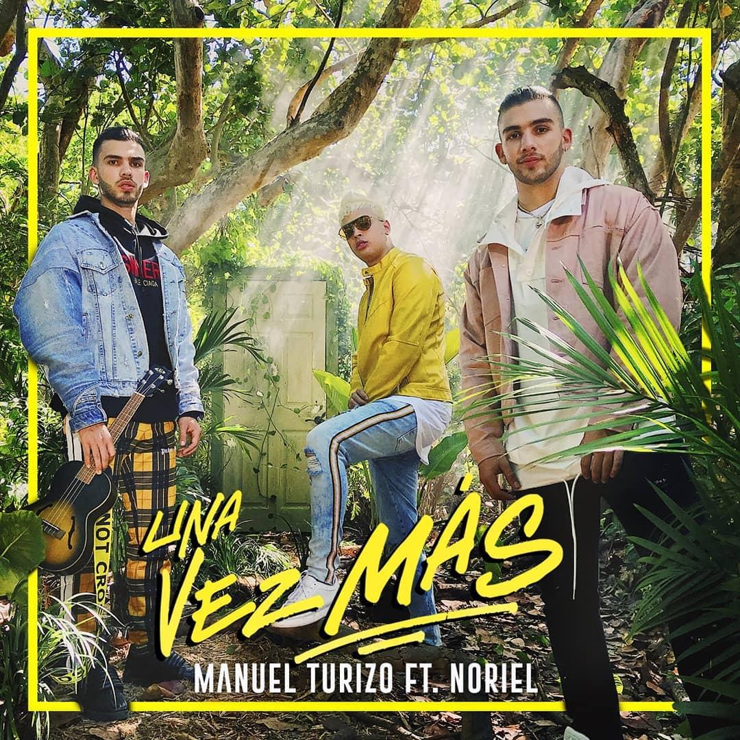Manuel Turizo Ft. Noriel Una Vez Más - Manuel Turizo Ft. Noriel - Una Vez Más