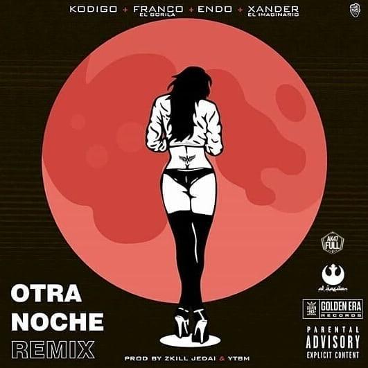 OTRA - Kodigo Ft. Franco El Gorila, Endo, Xander Y Easy Kid - Otra Noche (Remix)