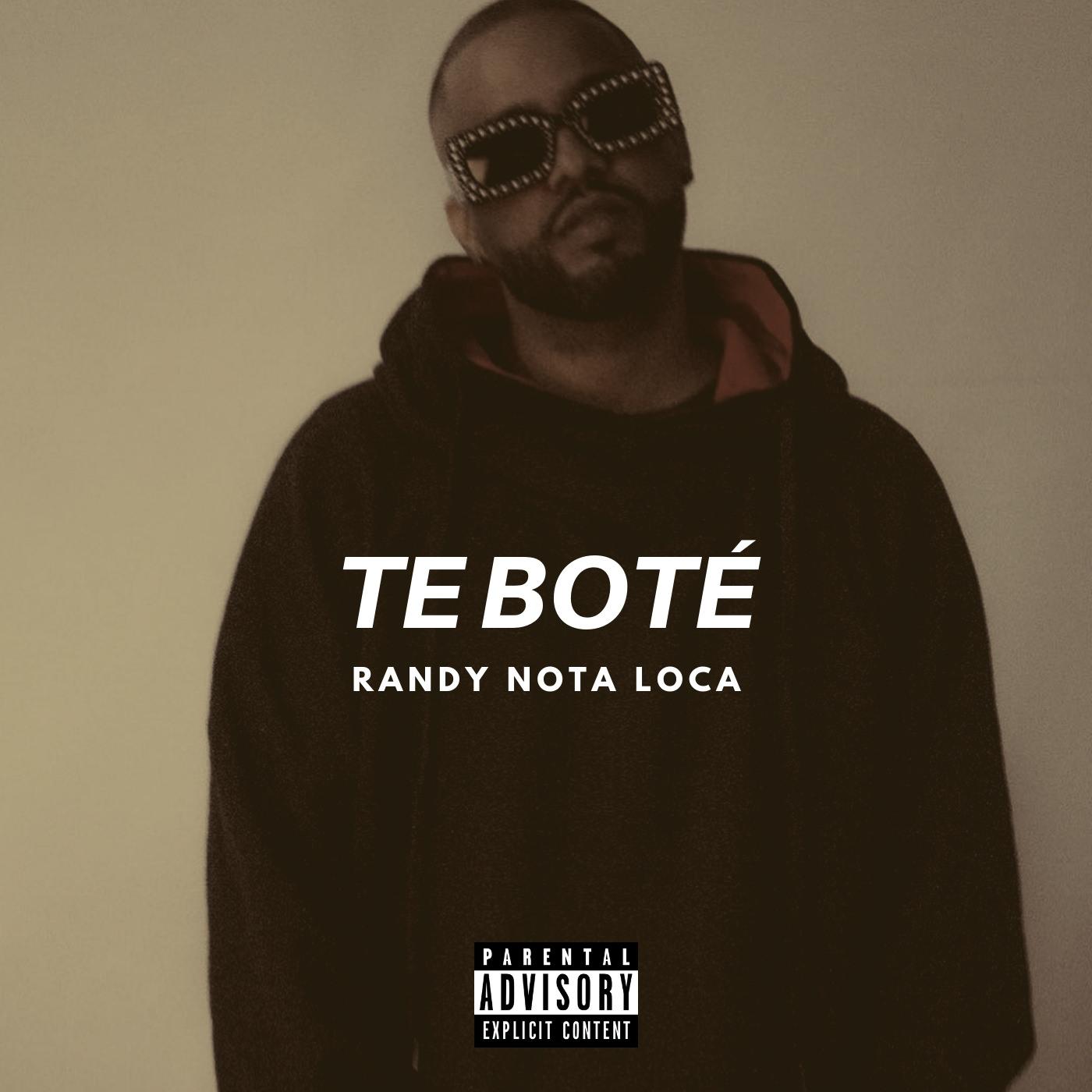 bote - Randy Nota Loca - Te Bote