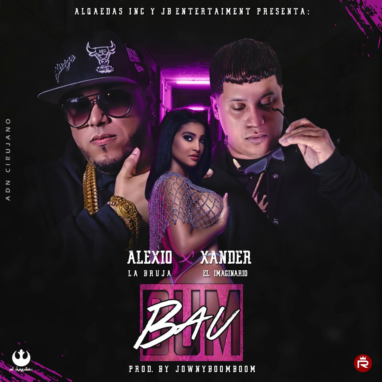 bum - Alexio La Bruja Ft. Xander El Imaginario – Bum Bau