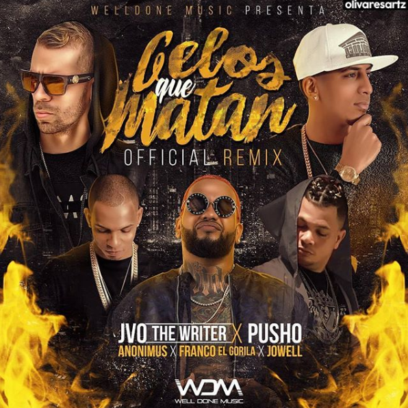 celos - JVO The Writer Ft. Pusho, Anonimus, Franco El Gorila y Jowell - Celos Que Matan (Remix)