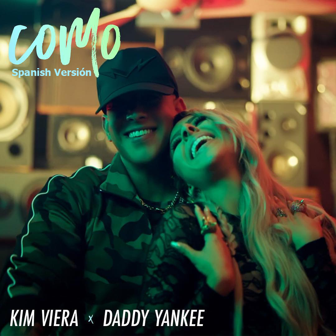como - Kim Viera, Daddy Yankee - Como (Spanish Version)