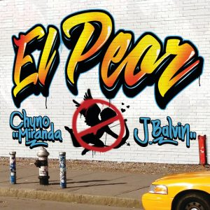 elpeor 300x300 - Chyno Miranda Ft. J Balvin - El Peor (Official Video)