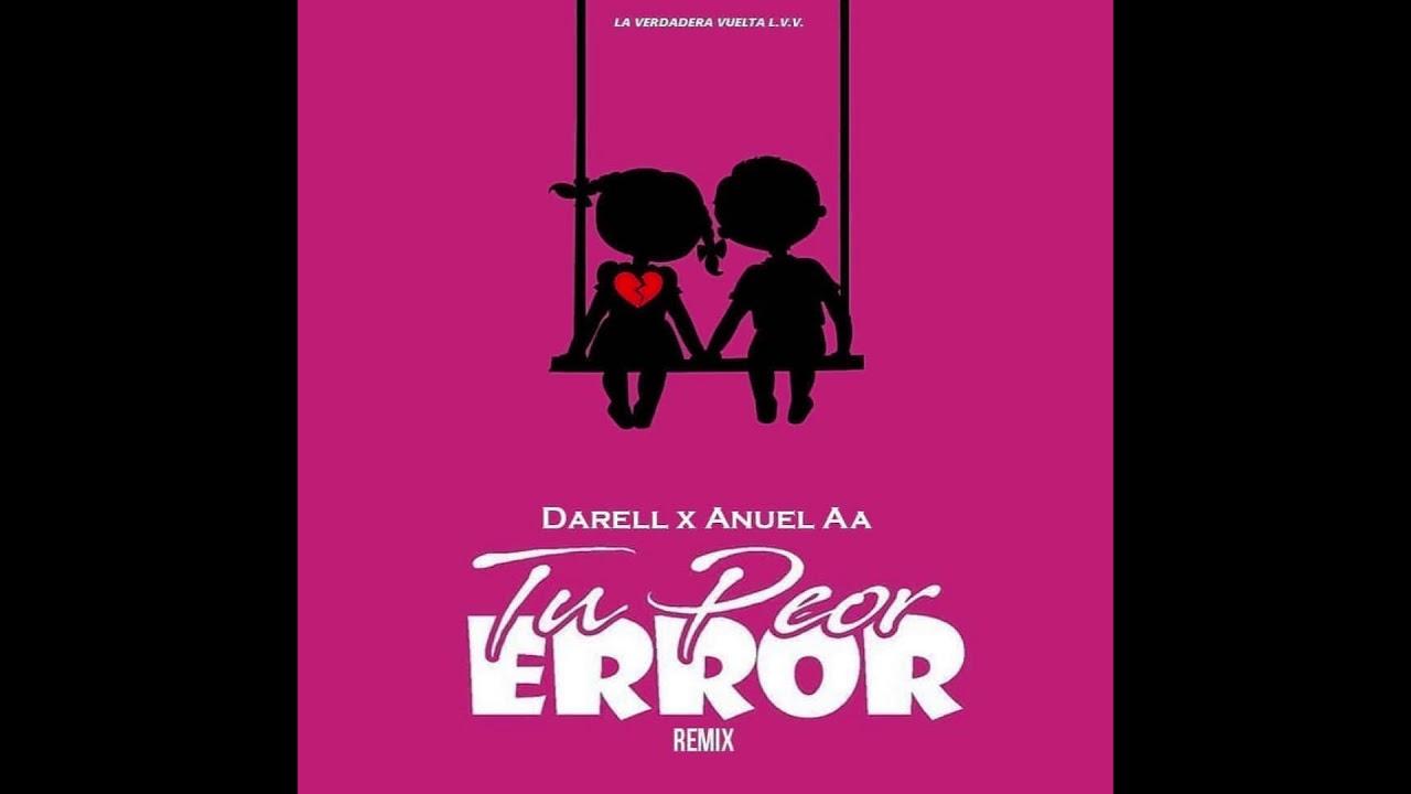 gt5ze7hkxse - Darell Ft. Anuel AA – Tu Peor Error (Remix)