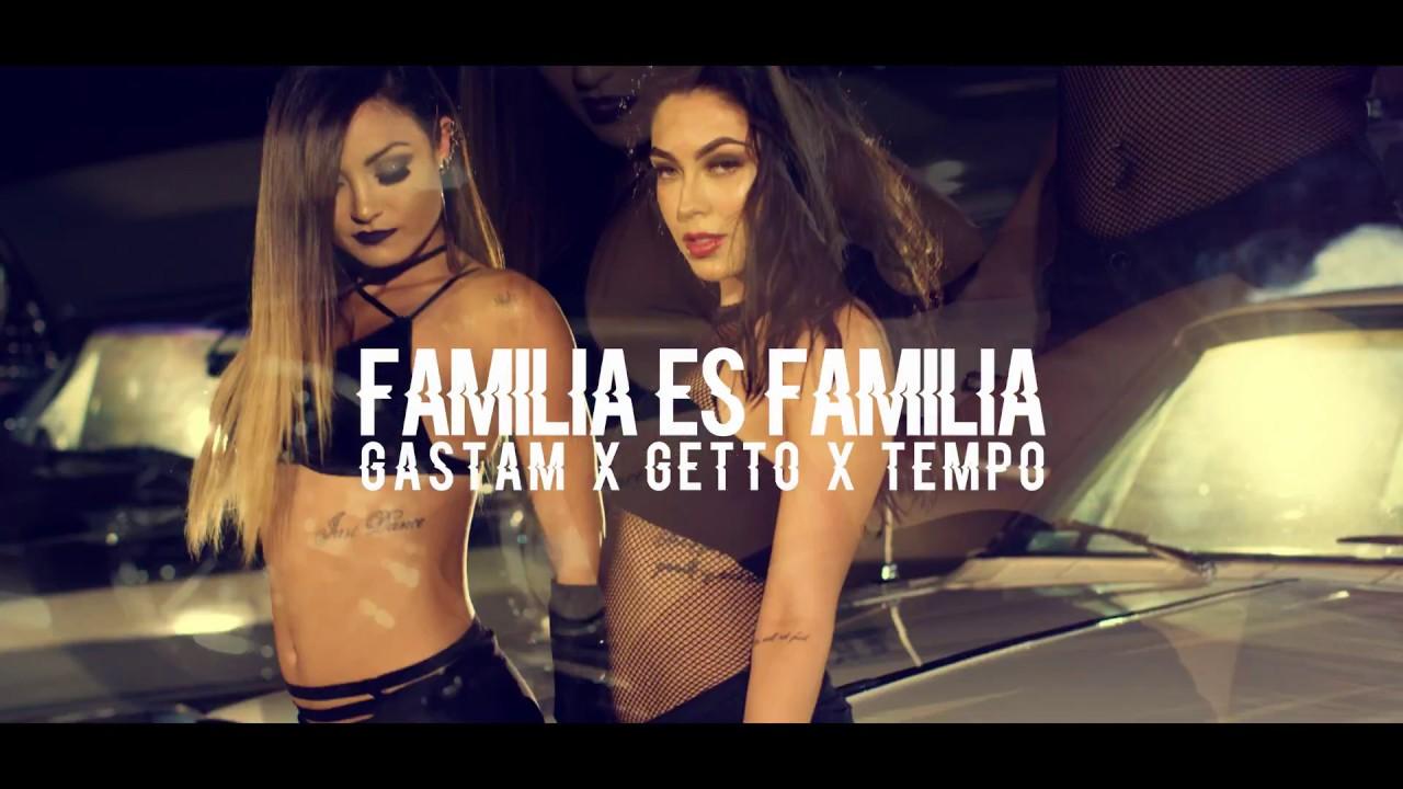 gv2ebkdrko8 - Tempo Ft. Getto Y Gastam – Familia Es Familia (Official Video)