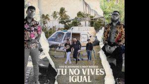 lqjngf6anpg 300x169 - Miky Woodz Ft. Tito El Bambino – Tu No Vives Igual (Preview)