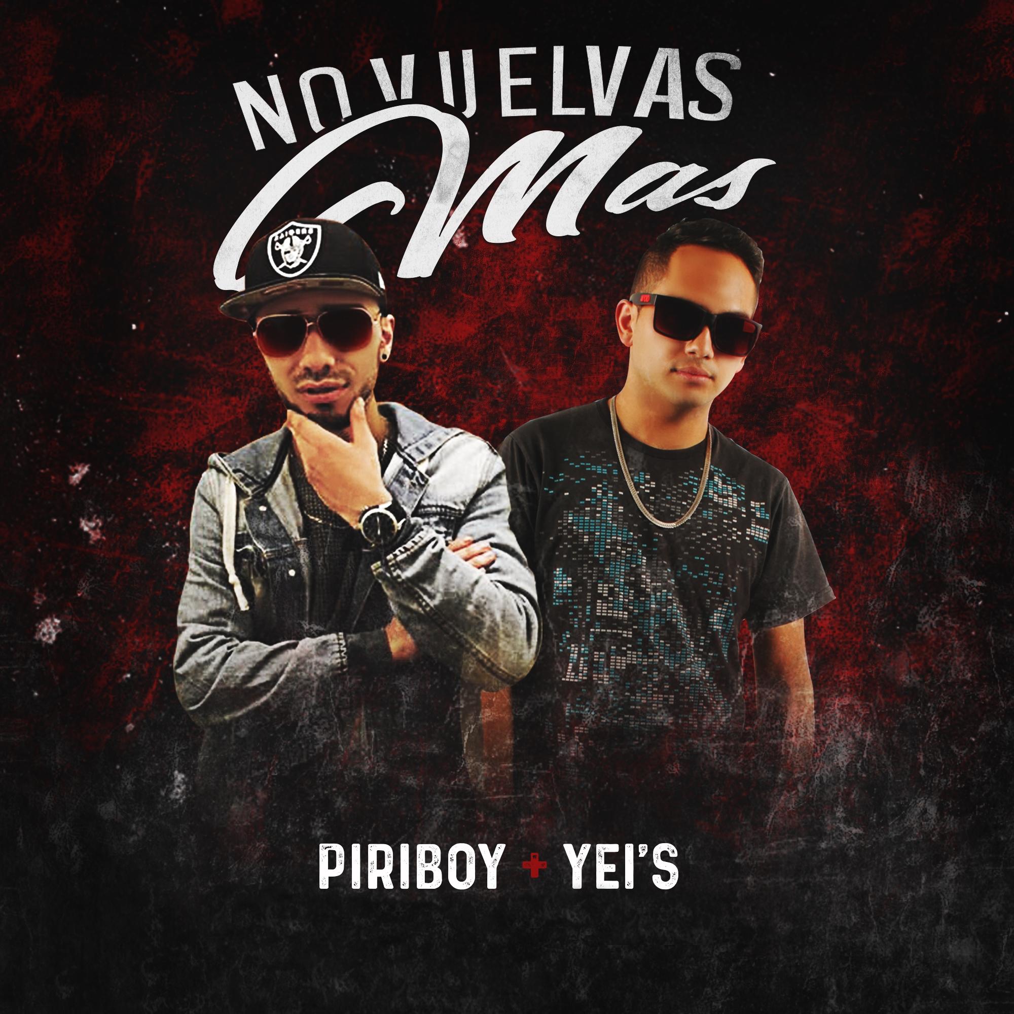 no vuelvas mas piriboy FINAL - PiriBoy Ft Yeis - No Vuelvas Mas (Prod. By Real Music)
