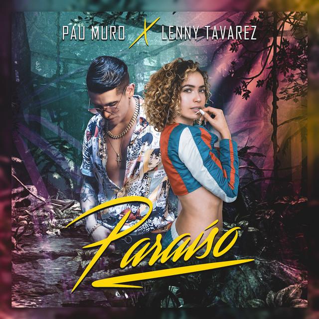 paraiso - Pau Muro Ft. Lenny Tavárez - Paraíso