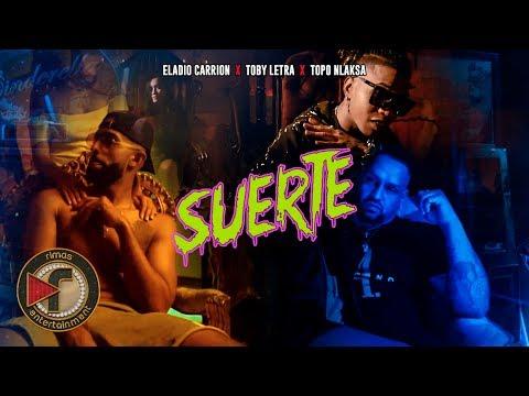 0 - Eladio Carrion, Toby Letra, Topo Nlaksa - Suerte (Official Video)
