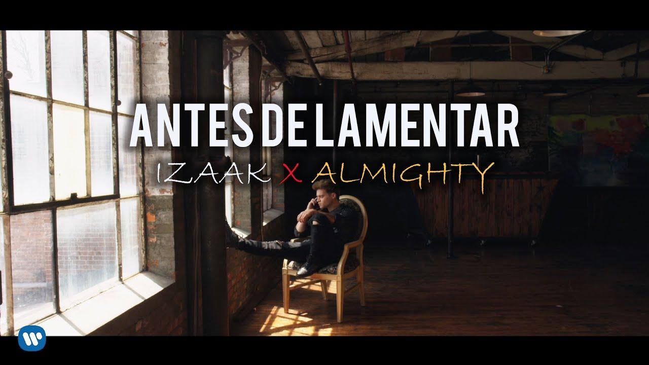 0degaul3kuy - iZaak Ft. Almighty – Antes de Lamentar (Official Video)