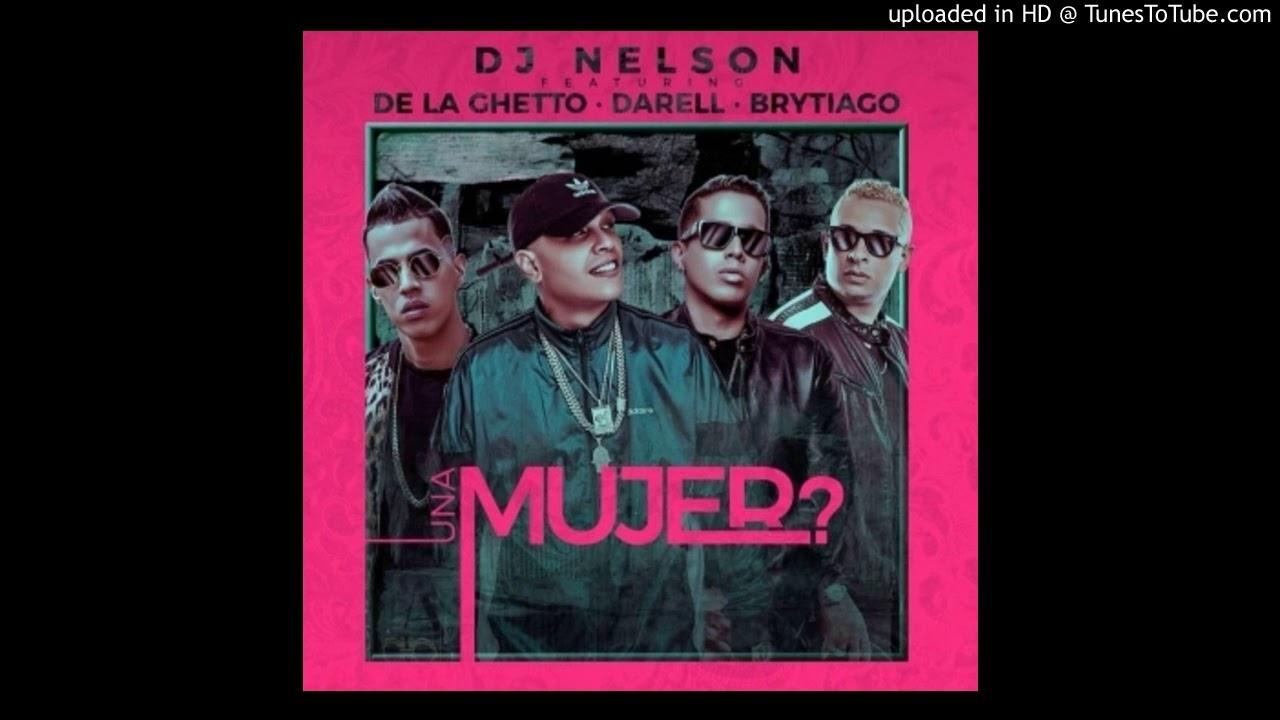 7hpiwpsc1f8 - DJ Nelson Ft. De La Ghetto, Darell y Brytiago – Una Mujer (Preview)