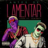 ANTES 160x160 - iZaak Ft. Almighty – Antes de Lamentar (Official Video)
