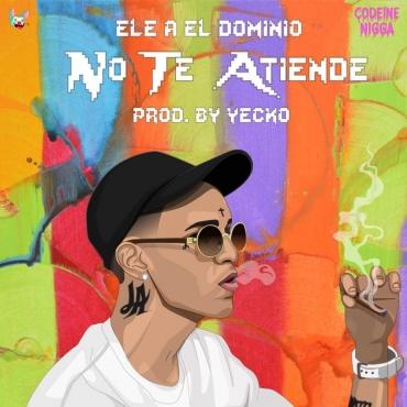 ELEA - Ele A El Dominio - No Te Atiende