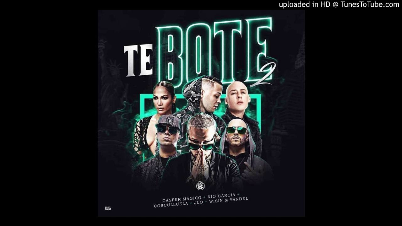 bujwfgfioja - Casper Mágico Ft. Nio Garcia, Cosculluela, Jennifer Lopez, Wisin y Yandel – Te Boté 2 (Preview Yandel)