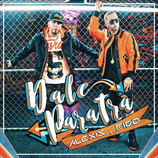 dale - Alexis y Fido – Dale ParaTra