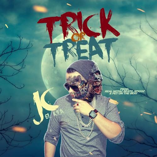 jc - Jc El Kila - Trick Or Treat (Prod Real Notaz Beatz, Spiggz, Pet On The Beat)