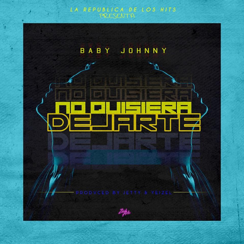 noquisiera - Baby Johnny - No Quisiera Dejarte