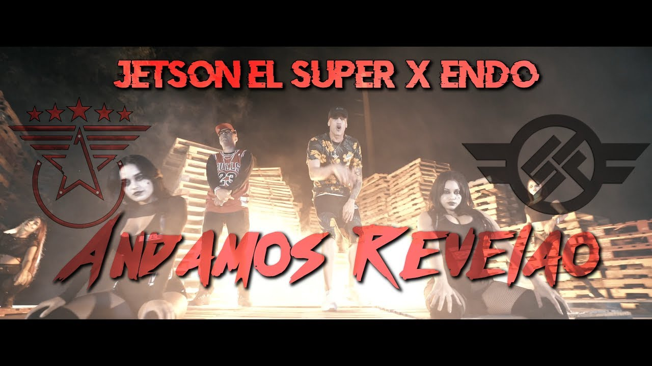 o rrdfjewsy - Jetson El Super Ft. Endo – Andamos Revelao (Official Video)