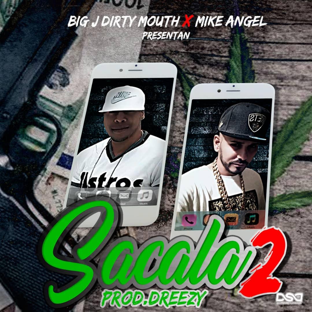 sacala 2 - Big j Dirty Mouth Feat Mike Angel - Sacala 2