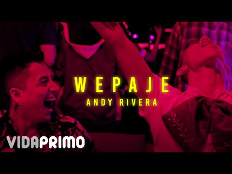 0 49 - Andy Rivera – Wepaje (Official Video)