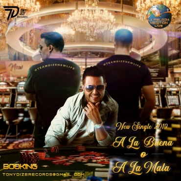 TONY - Tony Dize - A La Buena O La Mala