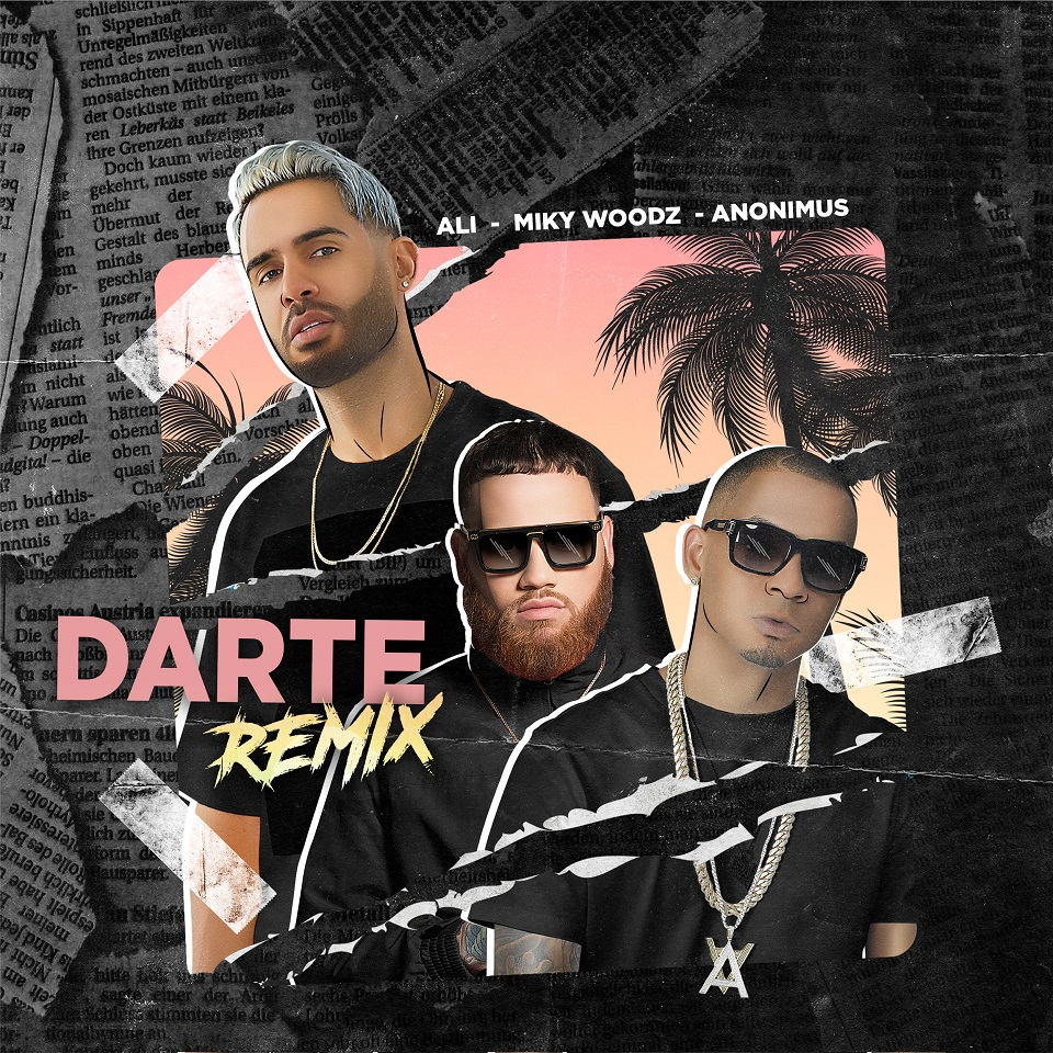 darte - Ali Ft. Miky Woodz Y Anonimus – Darte (Official Remix)
