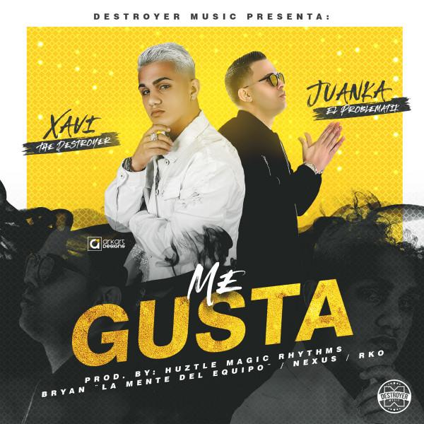 gusta - Xavi The Destroyer FT Juanka El Problematik - Me Gusta