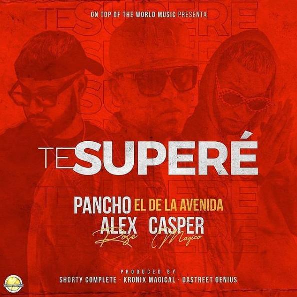 supere - Pancho El De La Avenida, Alex Rose, Casper Magico – Te Superé