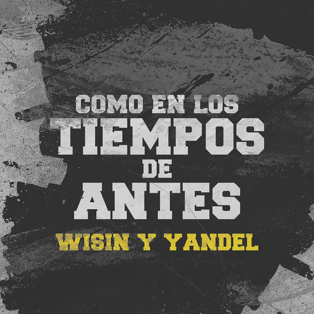 tiempos - Wisin & Yandel – Como En Los Tiempos De Antes (The Mixtape) (2018)