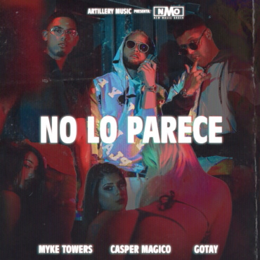 NOL - Myke Towers Ft. Casper Magico y Gotay El Autentiko – No Lo Parece (Official Video)