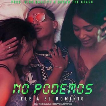 elee - Ele A El Dominio - No Podemos (SPOTIFY)