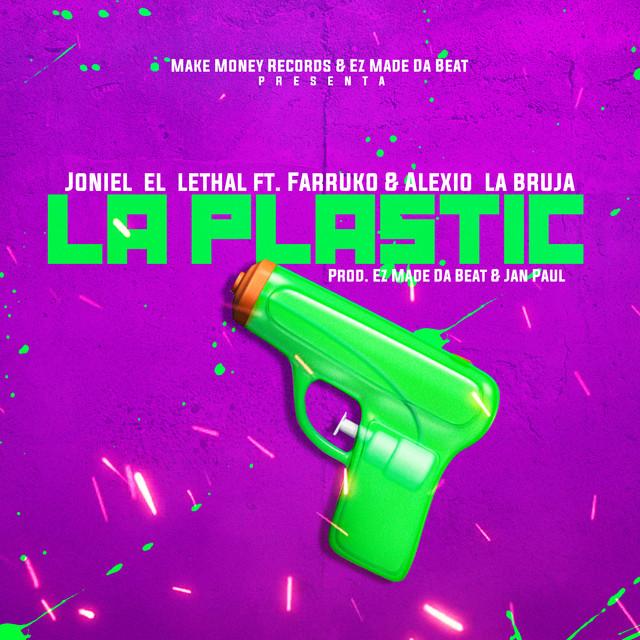 plastic - Joniel El Lethal Ft. Farruko & Alexio La Bruja – La Plastic