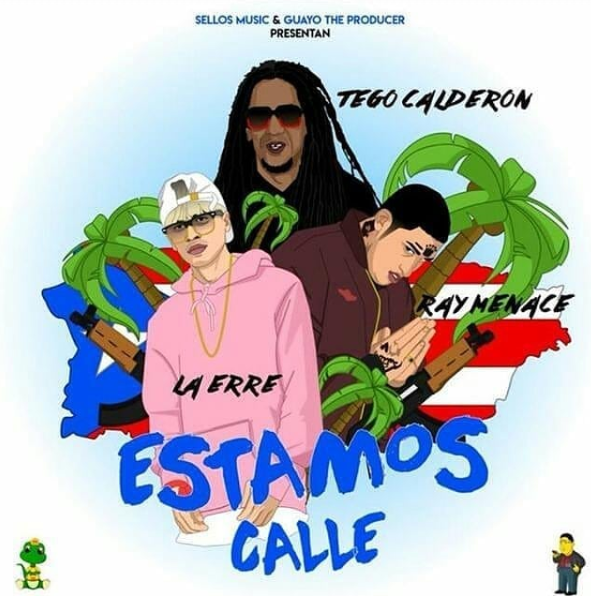 tamos - Ray Menace Ft Tego Calderon Y La Erre - Estamos Calle