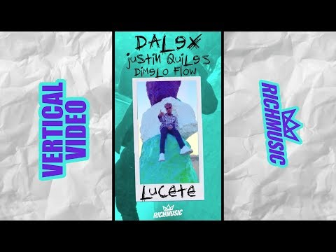0 112 - Dalex Ft. Justin Quiles – Lucete (Vertical Video)