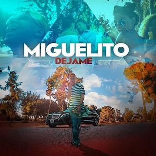 dejame - Descarga Miguelito - Dejame