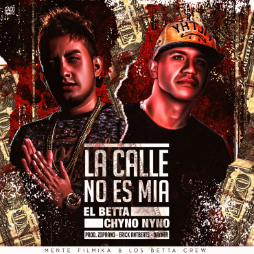 elbetta - El Betta Feat. Chyno Nyno – La Calle No Es Mía (Video Oficial)