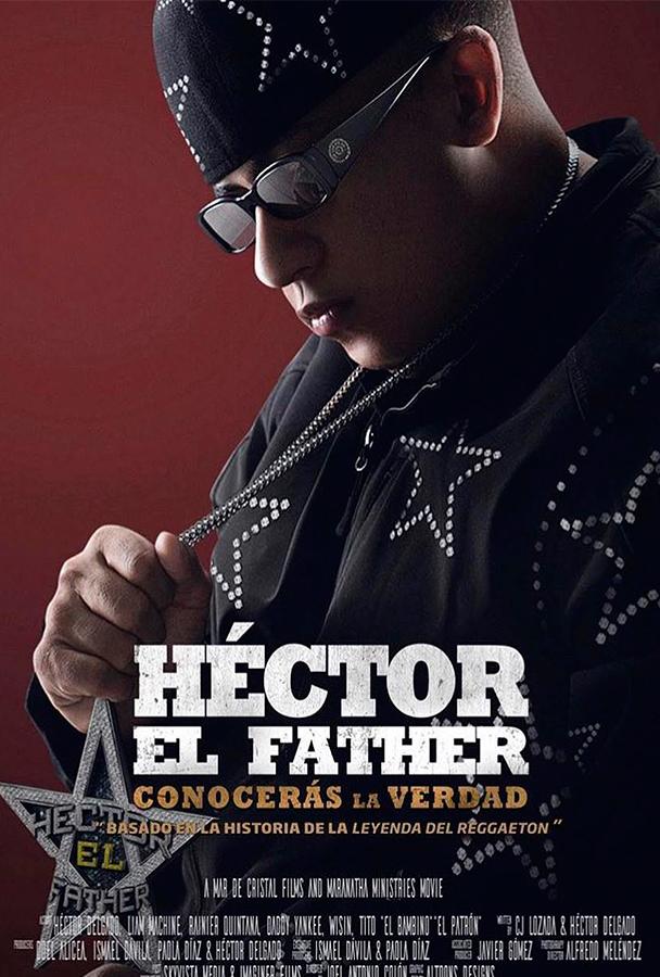hector - Ver Online Héctor El Father: Conocerás La Verdad (Película)
