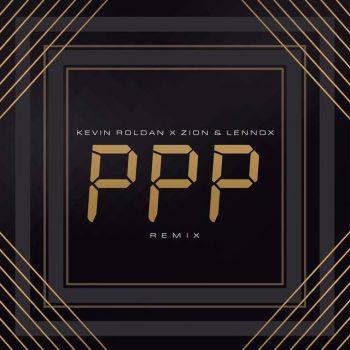pp 350x350 - Kevin Roldan Ft. Zion Y Lennox – PPP (Remix) (Official Video)