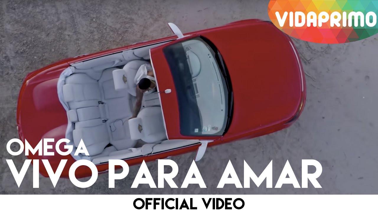 wyeonyhe2vo - Omega El Fuerte – Vivo Para Amar (Official Video)