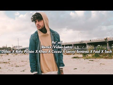 0 17 - Dalex Ft. Rafa Pabon Feid Khea Sech Cazzu y Lenny Tavarez - Pa Mi (Official Remix)