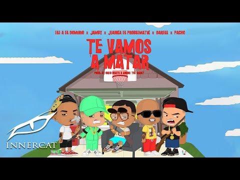 0 20 - Ele A El Dominio X Jamby X Juanka X Darell X Pacho - Te Vamos a Matar (Remix)