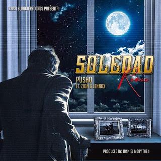 soledad - Descarga Pusho Ft. Zion y Lennox – La Soledad (Official Remix)