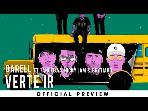 0 70 - Darell Ft. Anuel AA, Nicky Jam y Brytiago – Verte Ir (Preview)