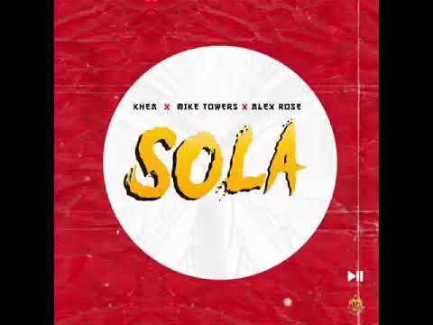 0 76 - Alex Rose Ft. Myke Towers y Khea – Sola (Preview 2)