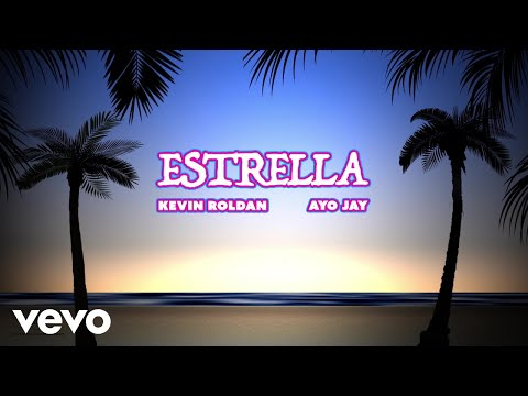 0 90 - Kevin Roldan Ft. Ayo Jay – Estrella (Video Lyric)