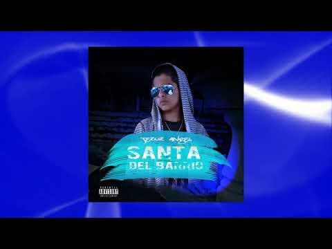 0 94 - Jezuz Angel - Santa Del Barrio (Audio/Cover)