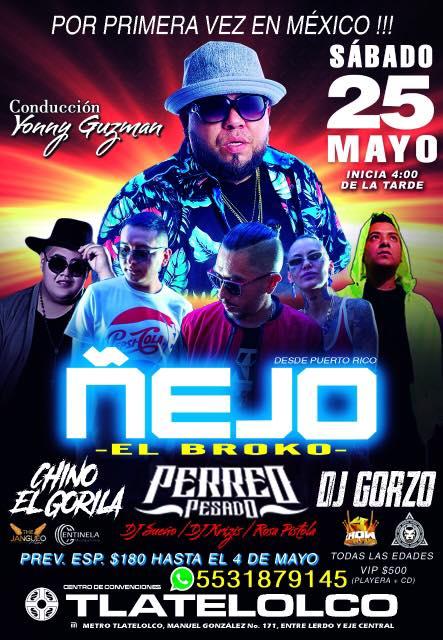 ejoo - Confirmado! Ñejo 25 De Mayo Centro De Convenciones Tlatelolco (CDMX)