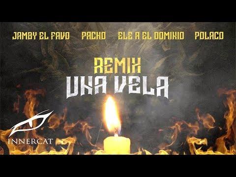 0 46 - Jamby El Favo Ft. Pacho El Antifeka, Ele A El Dominio y Polaco – Una Vela (Official Remix)